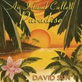 Relaxing Music: 'An Island Called Paradise' - Album Cover Image
