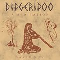 Relaxing Music: 'Didgeridoo - A Meditation' - Album Cover Image