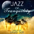 Relaxing Music: 'The Jazz of Tranquility' (Piano & Sax) - Album Cover Image