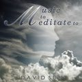 Relaxing Music: 'Music to Meditate to' - Album Cover Image
