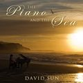 Relaxing Music: 'The Piano and the Sea' - Album Cover Image