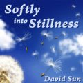 Relaxing Music: 'Softly into Stillness' - Album Cover Image